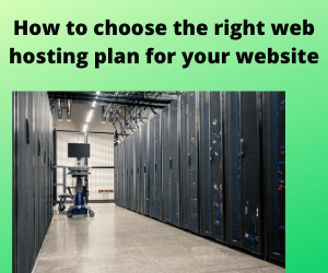 How to choose the right web hosting plan for your website