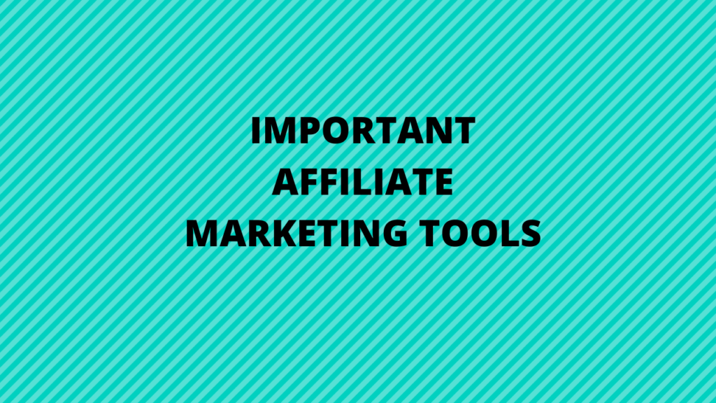 3 Important Affiliate Marketing Tools for Affiliate Marketer