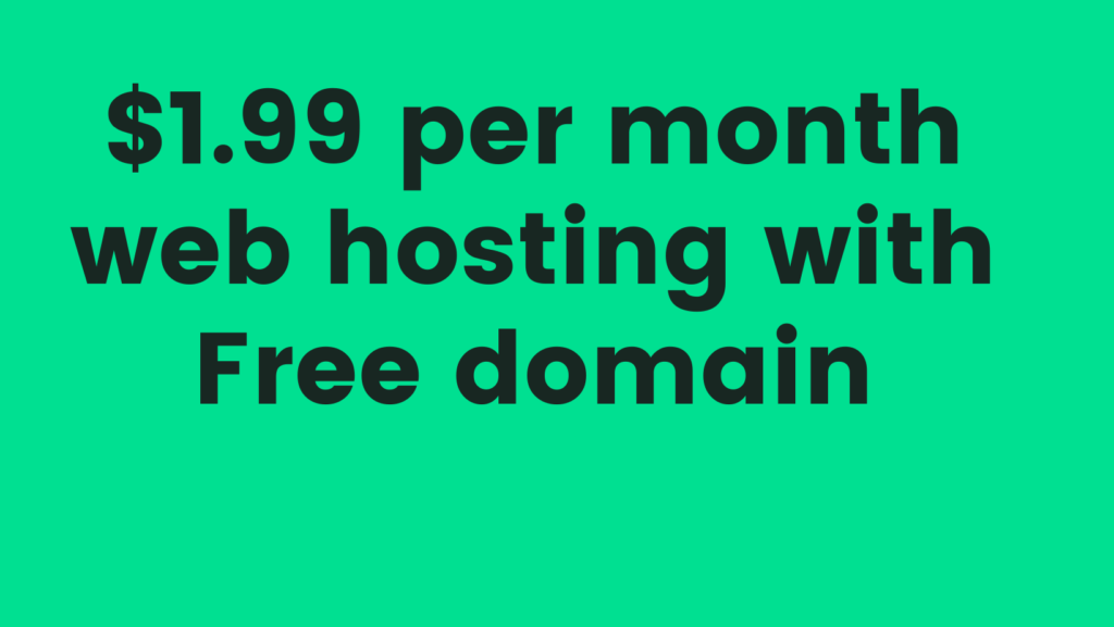 $1.99 per month web hosting with Free domain