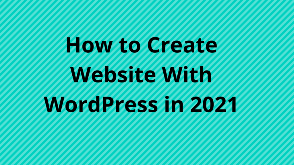 How to create website with WordPress 2021