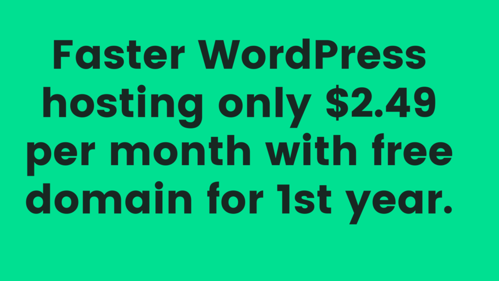 Faster WordPress Hosting for $2.49 per Month with Free Domain