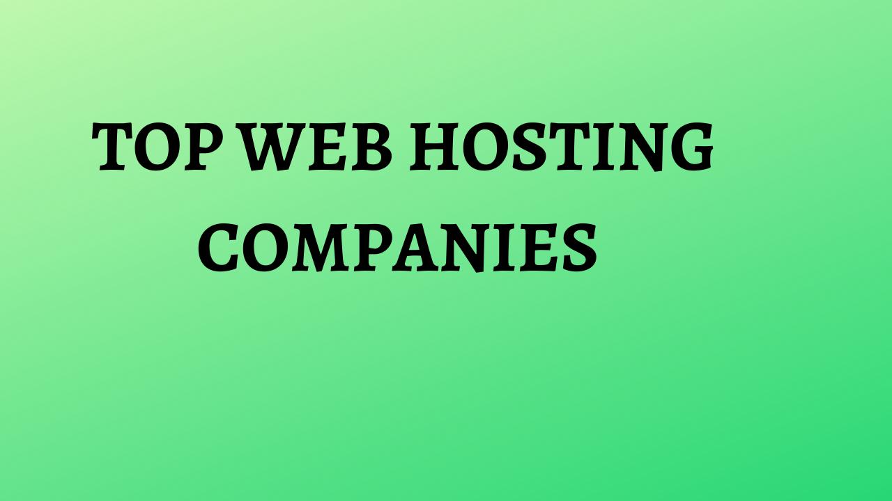 TOP WEB HOSTING COMPANIES