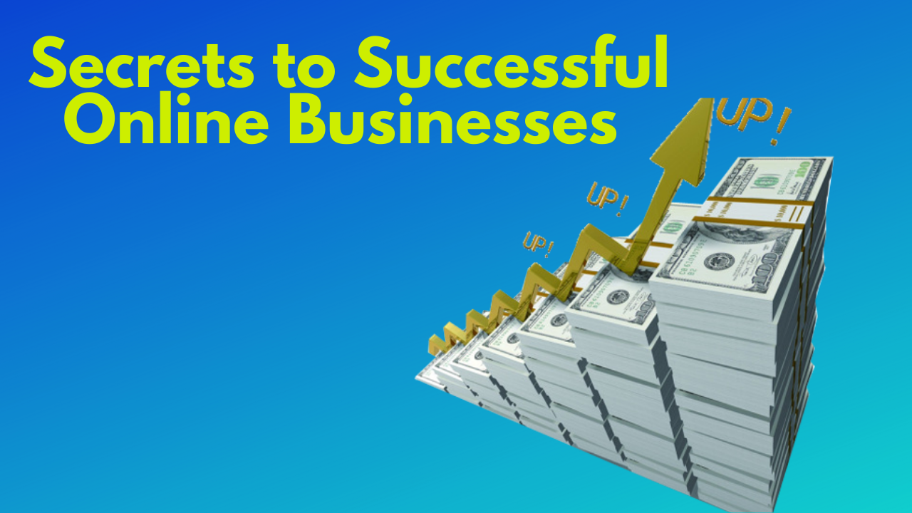Secrets to successful online businesses