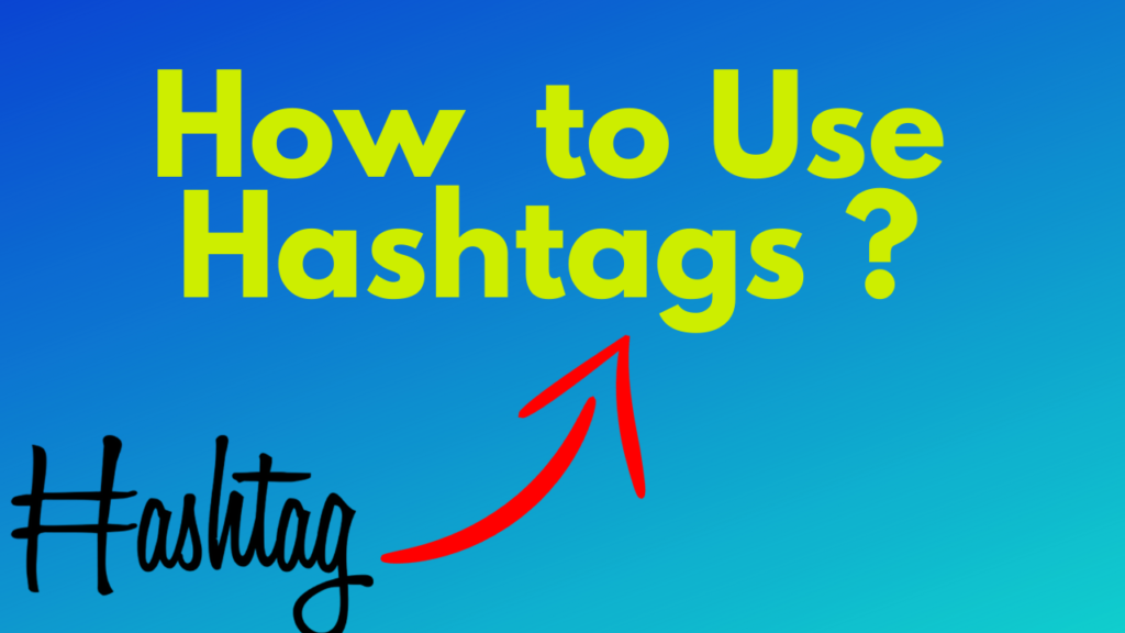 How  to Use Hashtags in My Social Media Marketing?