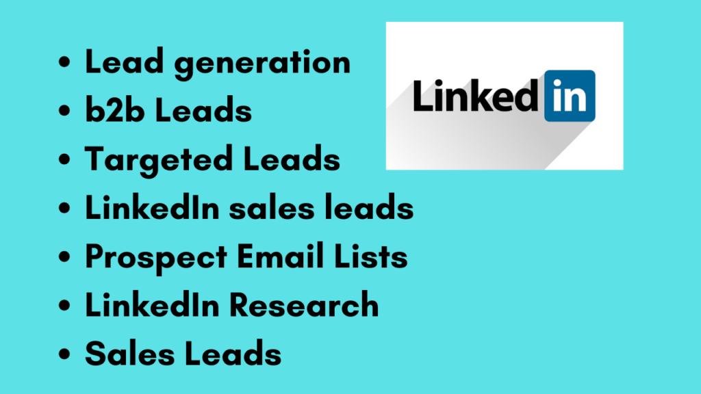 I will do b2b lead generation, email address by using linkedin website